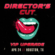 Apr 24 - Houston, TX (Director's Cut)