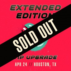 Apr 24 - Houston, TX (Extended Edition)