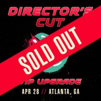 Apr 28 - Atlanta, GA (Director's Cut)