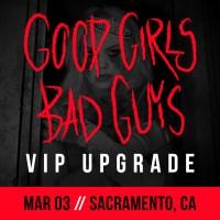 Mar 03 - Sacramento, CA (Good Girls Bad Guys)