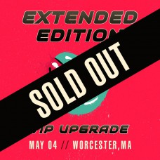 May 04 - Worcester, MA (Extended Edition)