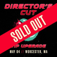 May 04 - Worcester, MA (Director's Cut)