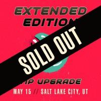 May 15 - Salt Lake City, UT (Extended Edition)