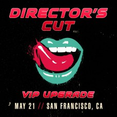 May 21 - San Francisco, CA (Director's Cut)
