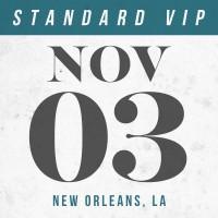 Nov 03 // New Orleans, LA [STANDARD VIP]