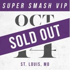 Oct 14 // St. Louis, MO [SUPER SMASH VIP]