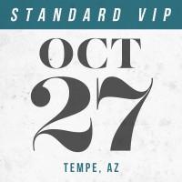 Oct 27 // Tempe, AZ [STANDARD VIP]