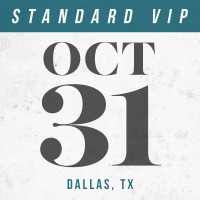 Oct 31 // Dallas, TX [STANDARD VIP]