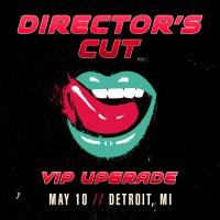 May 10 - Detroit, MI (Director's Cut)