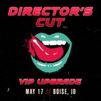 May 17 - Boise, ID (Director's Cut)